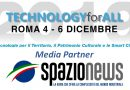 SPAZIO-NEWS MAGAZINE È MEDIA PARTNER DI TECHNOLOGY FOR ALL 2019