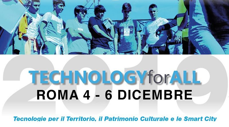 Technology for All 2019 - 4 al 6 dicembre 2019 Roma - Spazio-News Magazine